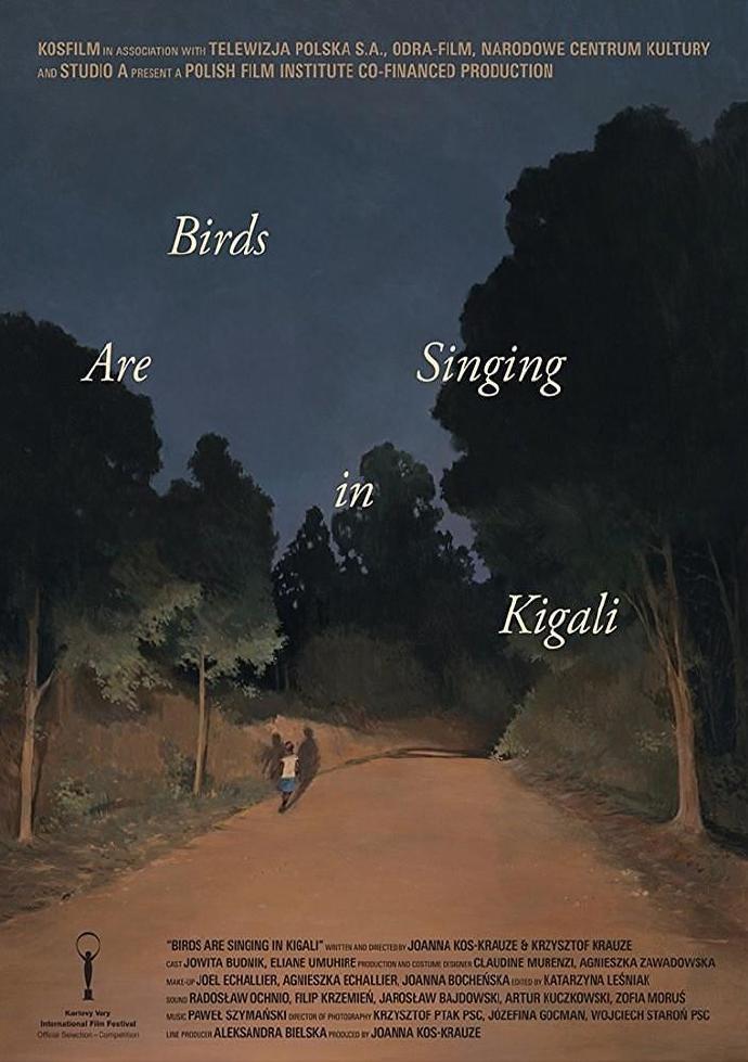 基加利的鸟儿在歌唱 Ptaki śpiewają w Kigali【蓝光720p/1080p外挂中文字幕】【2017】【剧情】【波兰】