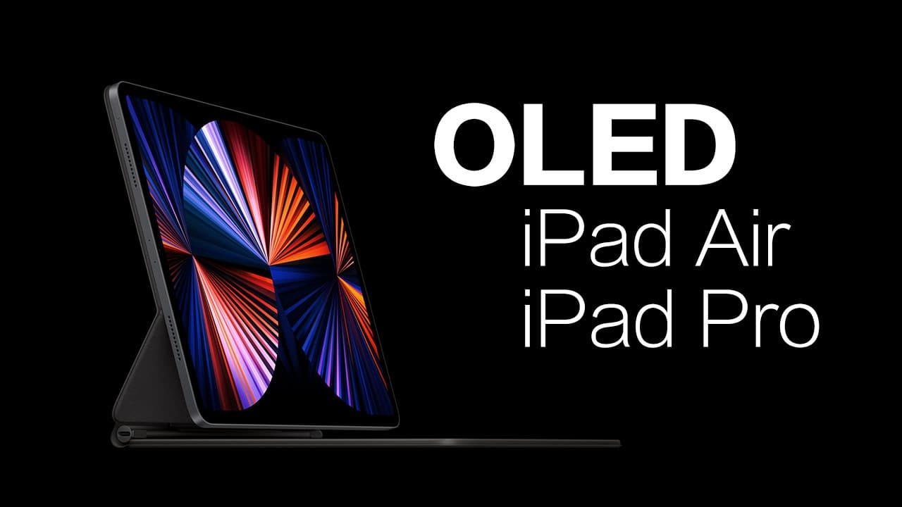 apple-plans-to-launch-oled-ipad-in-2022-and-2023